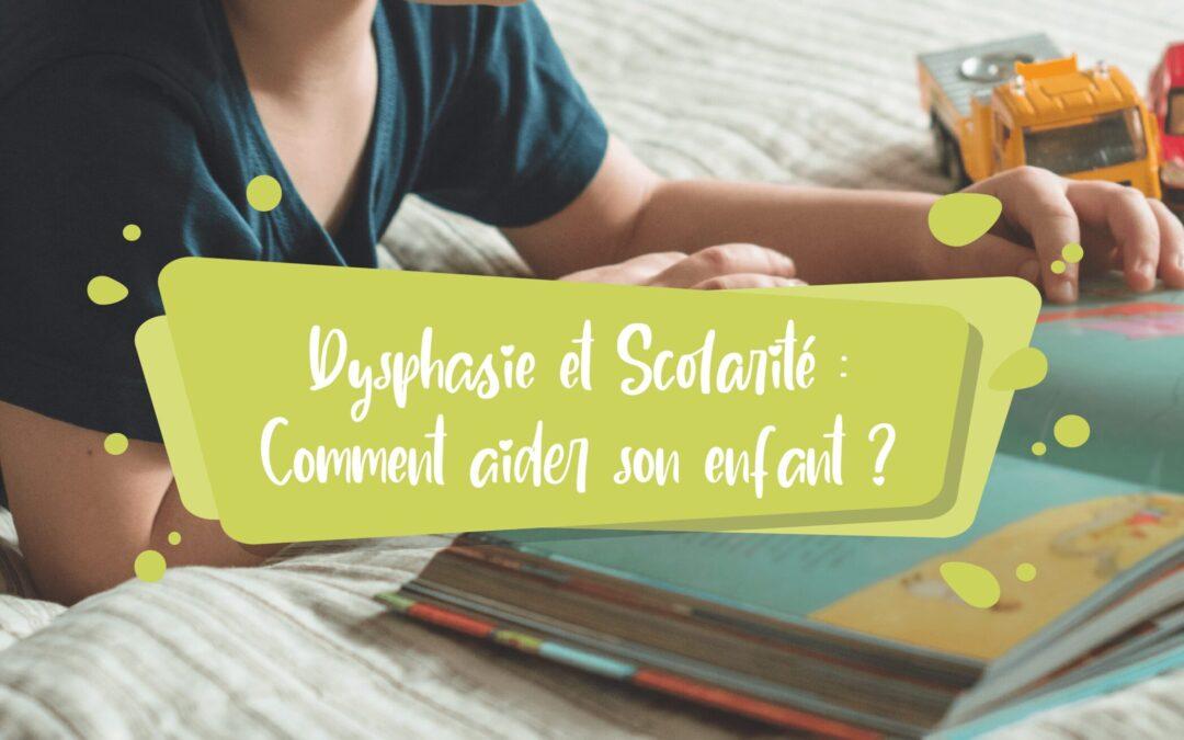Dysphasie et Scolarité   Comment Aider son Enfant ?