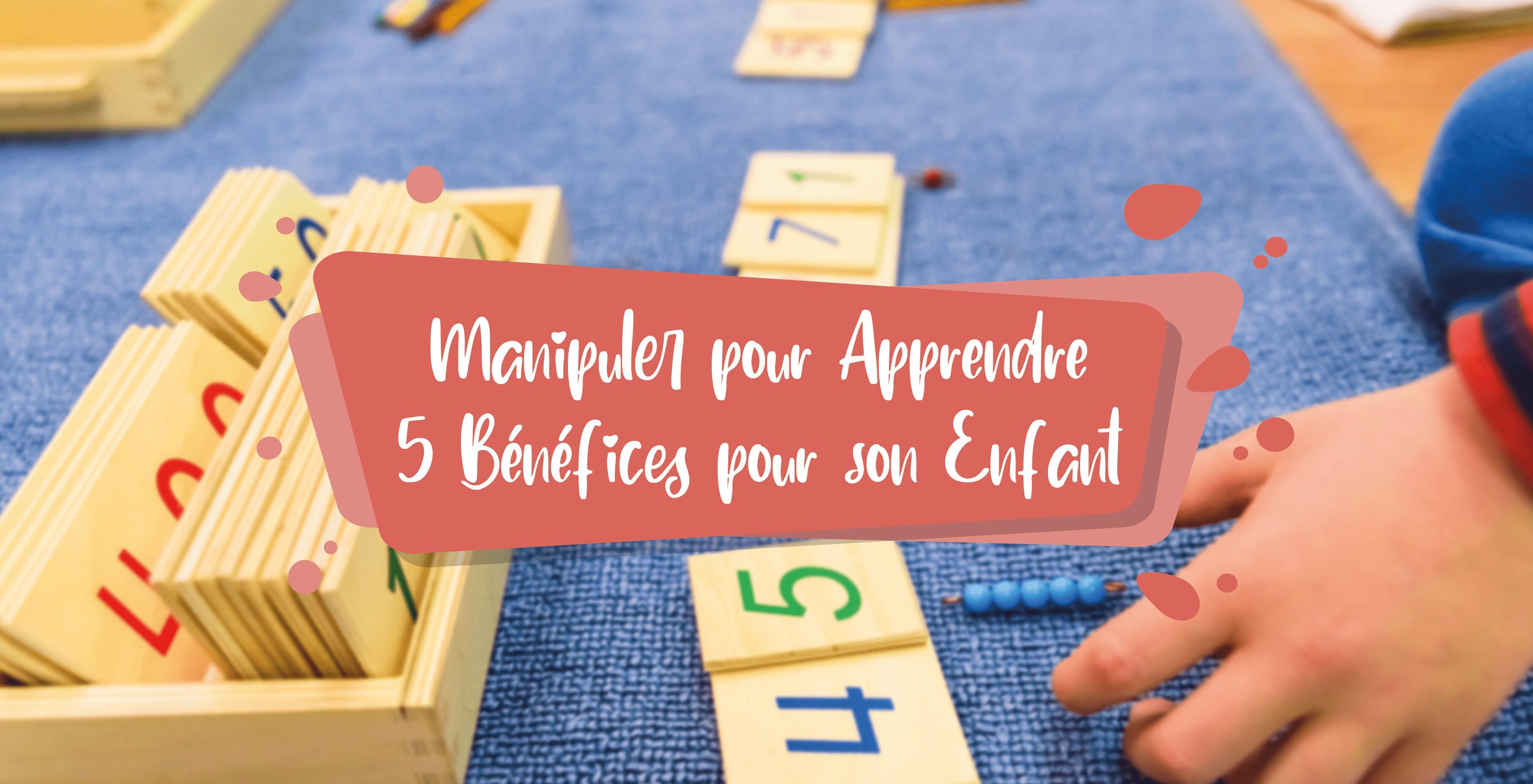 manipuler-pour-apprendre-avantages-enfants-ecole-maternelle-ecole-elementaire