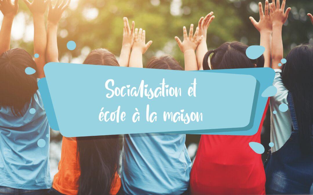 Socialisation et École à la Maison : 4 (fausses) Idées Reçues !