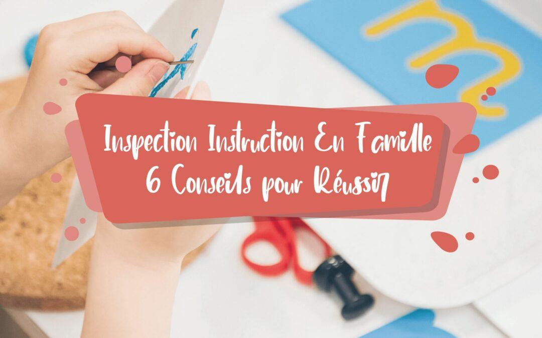Inspection Instruction En Famille   6 Conseils pour Réussir